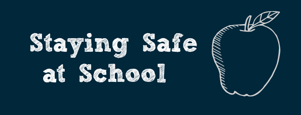 staying safe while at school